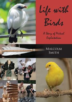 Life with Birds, Malcolm Smith