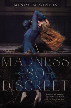 A Madness So Discreet, Mindy McGinnis