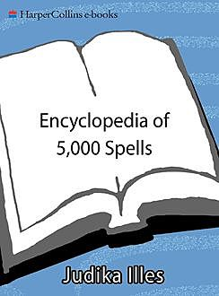 Encyclopedia of 5,000 Spells, Judika Illes