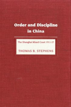 Order and Discipline in China, Thomas B. Stephens
