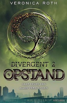 Opstand, Veronica Roth