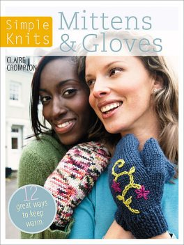 Simple Knits – Mittens & Gloves, Clare Crompton