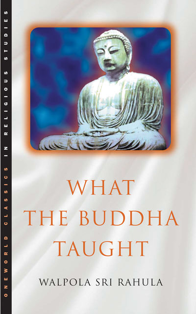 What the Buddha Taught, Walpola Rahula