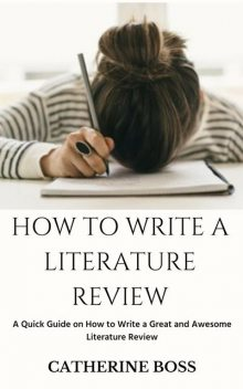 How To Write A Literature Review, Catherine Boss