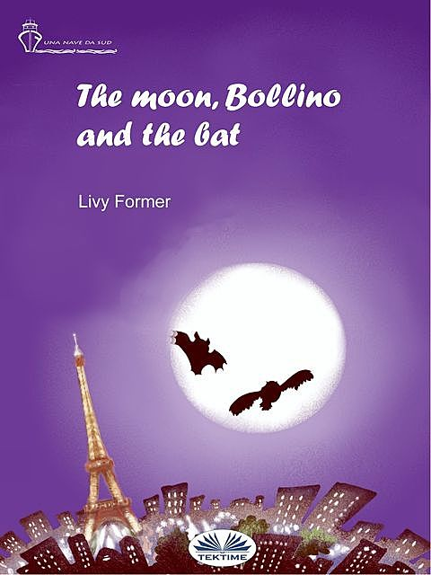 The Moon, Bollino And The Bat, Livy Former