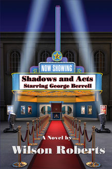 Shadows and Acts, Wilson Roberts