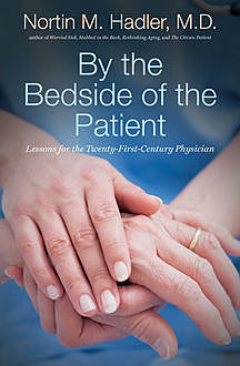 By the Bedside of the Patient, Nortin M. Hadler