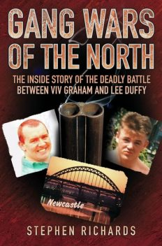 Gang Wars of the North – The Inside Story of the Deadly Battle Between Viv Graham and Lee Duffy, Stephen Richards
