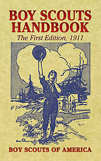 Boy Scouts Handbook / The First Edition, 1911, Boy Scouts of America