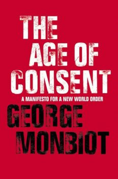 The Age of Consent, George Monbiot