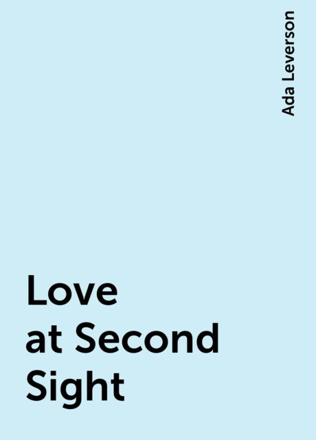 Love at Second Sight, Ada Leverson