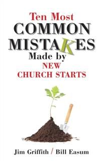 10 most common mistakes made by new church starts, Jim Griffith