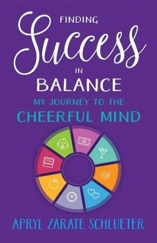 Finding Success in Balance, Apryl Zarate Schlueter