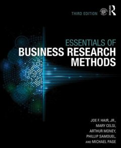 The Essentials of Business Research Methods, Arthur Money, Joe F. Hair Jr., Mary Celsi, Michael Page, Phillip Samouel