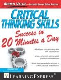 Critical Thinking Skills Success in 20 Minutes a Day, 3rd Edition, LearningExpress