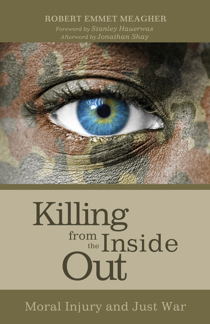 Killing from the Inside Out, Robert Emmet Meagher