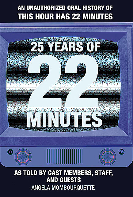 25 Years of 22 Minutes, Angela Mombourquette