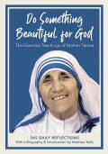 Do Something Beautiful for God, Matthew Kelly, Mother Teresa