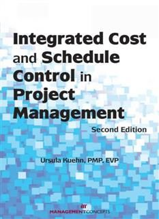 Integrated Cost and Schedule Control in Project Management, Ursula Kuehn
