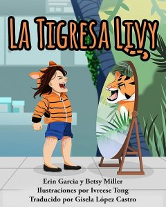 Tiger Livy Spanish Version, Betsy Miller, Erin Garcia