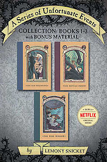 A Series of Unfortunate Events Collection: Books 1–3 with Bonus Material, Lemony Snicket
