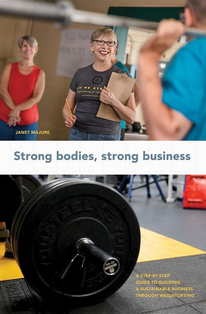 Strong Bodies, Strong Business, Janet Majure