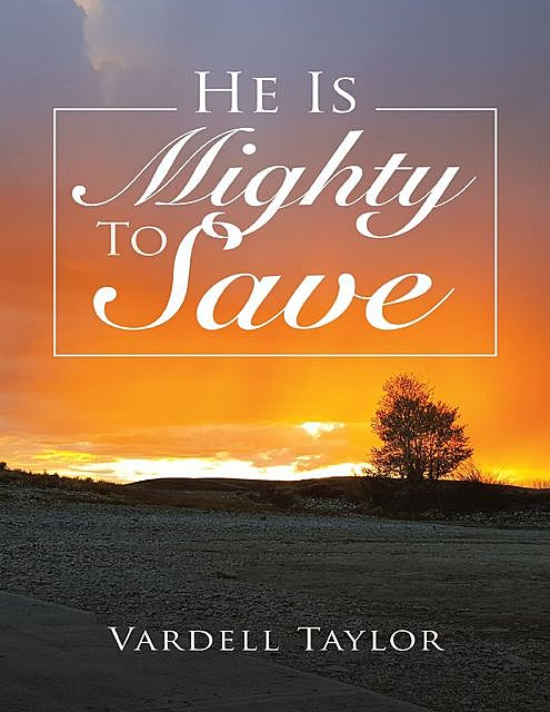 He Is Mighty to Save, Vardell Taylor