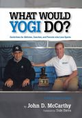What Would Yogi Do?: Guidelines for Athletes, Coaches, and Parents Who Love Sports, John McCarthy