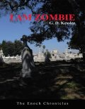 I Am Zombie: The Enoch Chronicles, G.D.Kessler