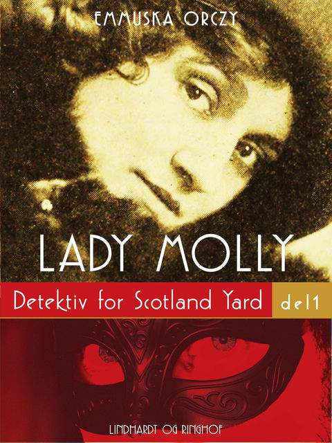 Lady Molly: Detektiv for Scotland Yard – del 1, Emmuska Orczy