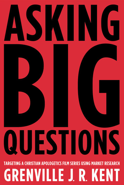 Asking Big Questions, Grenville J.R. Kent