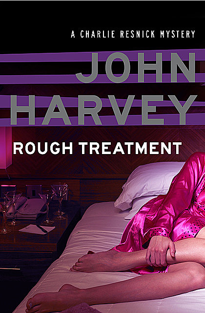 Rough Treatment, John Harvey