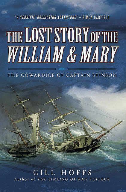 The Lost Story of the William and Mary, Gill Hoffs