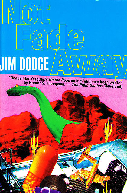 Not Fade Away, Jim Dodge