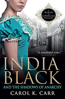 India Black and the Shadows of Anarchy, Carol K.Carr
