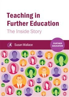 Teaching in Further Education, Susan Wallace