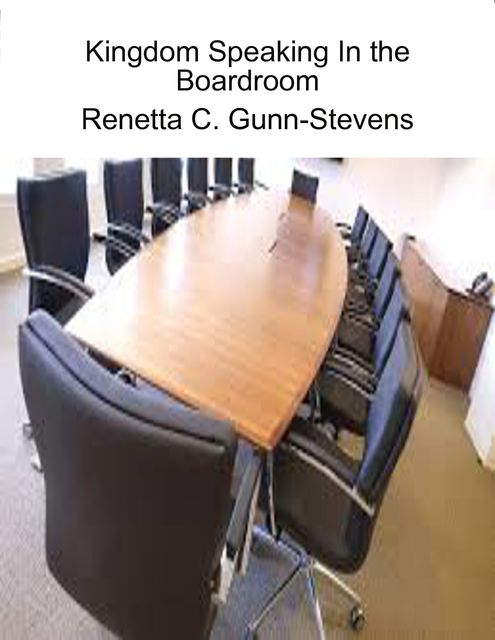 Kingdom Speaking In the Boardroom, Renetta Gunn-Stevens