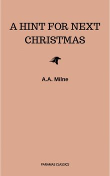 A Hint for Next Christmas, A.A. Milne