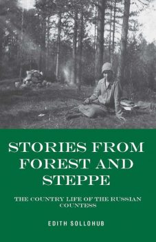 Stories from Forest and Steppe, Edith Sollohub