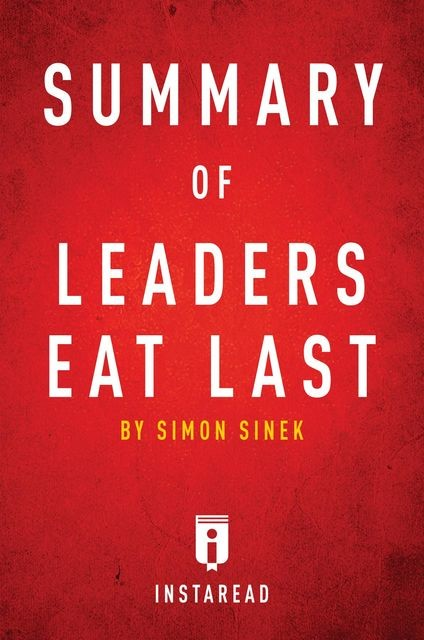 Summary of Leaders Eat Last, Instaread