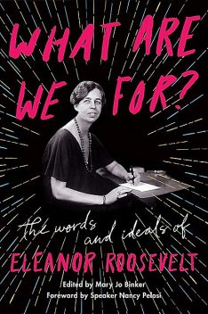 What Are We For, Eleanor Roosevelt