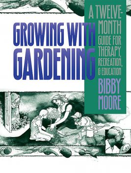 Growing with Gardening, Bibby Moore