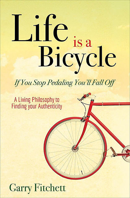 Life is a Bicycle, Garry Fitchett