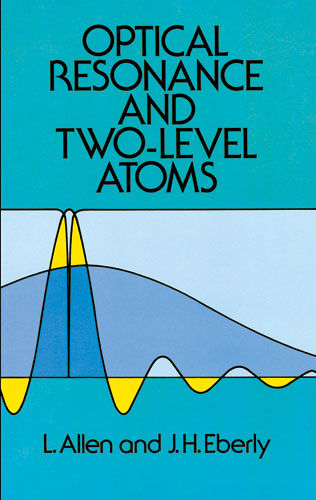 Optical Resonance and Two-Level Atoms, Allen, J.H.Eberly