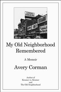 My Old Neighborhood Remembered, Avery Corman