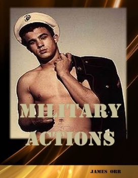 Military Actions, James Orr