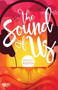 The Sound of Us, Ashley Poston