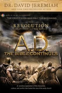 A.D. The Bible Continues: The Revolution That Changed the World, David Jeremiah