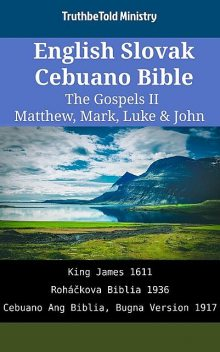 English Slovak Cebuano Bible – The Gospels II – Matthew, Mark, Luke & John, TruthBeTold Ministry
