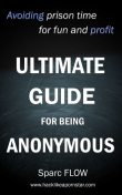 Ultimate Guide for Being Anonymous, Sparc Flow